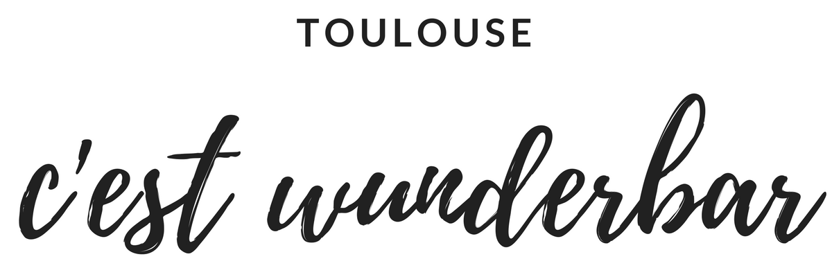 Toulouse c'est wunderbar